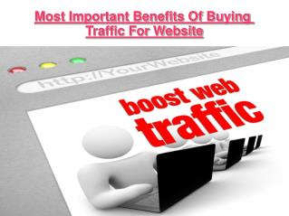 Most important benefits of buying traffic for website