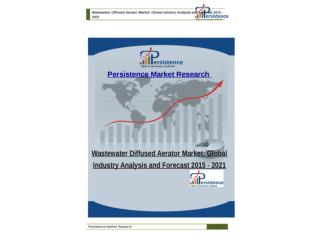 Wastewater Diffused Aerator Market: Global Industry Analysis
