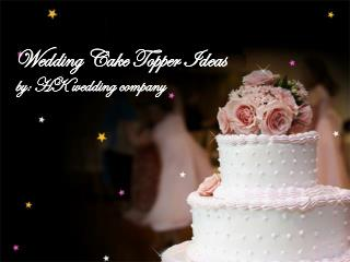 Tips for Choosing Wedding Cake Topper