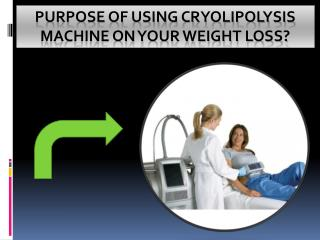 Purpose Of Using Cryolipolysis Machine
