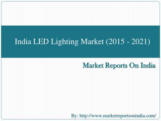 India LED Lighting Market (2015 - 2021)