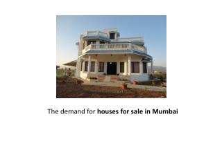 The demand for houses for sale in Mumbai