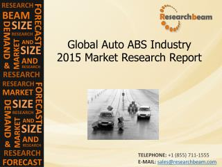 Global Auto ABS Industry Size, Growth, Demand, Forecast 2015