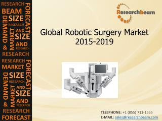 Global Robotic Surgery Market Analysis, Growth,2015-2019