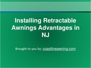 Installing Retractable Awnings Advantages in NJ