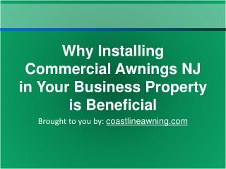 Why Installing Commercial Awnings NJ in Your Business Proper