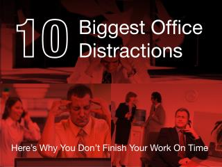 10 Biggest Office Distractions