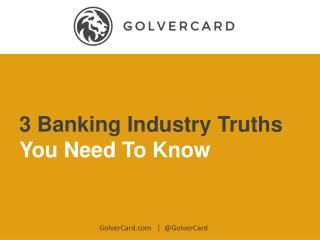 3 Banking Industry Truths You Should Know