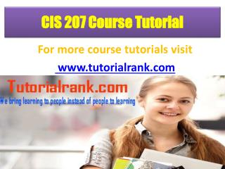 CIS 207 UOP Course Tutorial/ Tutorialrank