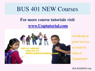 BUS 401 NEW Courses / Uoptutorial