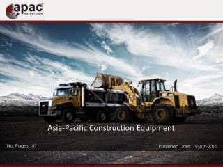 Asia-Pacific Construction Equipment Market 2014-2020