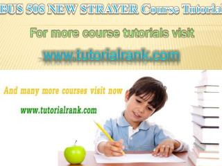 BUS 508 NEW STRAYER Course Tutorial / Tutorial Rank