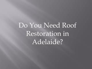 Roof Restoration in Adelaide