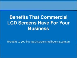 Benefits That Commercial LCD Screens Have For Your Business