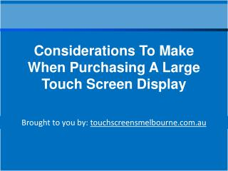 Considerations To Make When Purchasing A Large Touch Screen