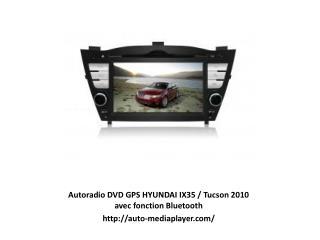 Autoradio DVD GPS HYUNDAI IX35 / Tucson 2010 avec fonction B