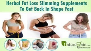 Herbal Fat Loss Slimming Supplements To Get Back In Shape Fa