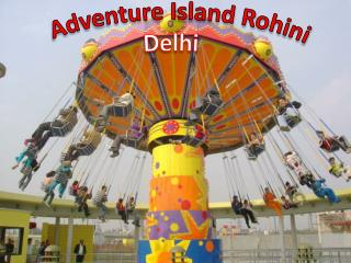 Adventure Island Rohini in Delhi – Get Timings and Ticket Pr