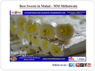 Best Sweets in Malad - MM Mithaiwala