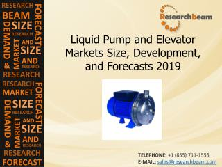 Liquid Pump and Elevator Markets Size, Development