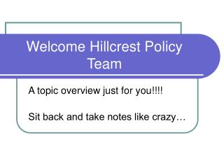 Welcome Hillcrest Policy Team