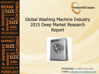 Washing Machine Industry Size, Share, Trends, Growth, 2015