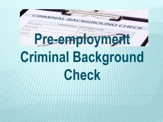 Pre-employment Criminal Background Check