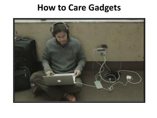 How To Care Gadgets