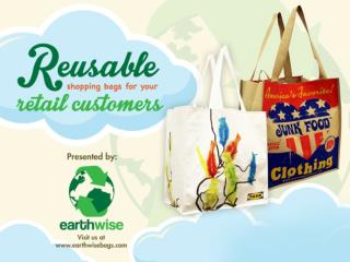 Reusable Shopping Bags for your Retail Customers