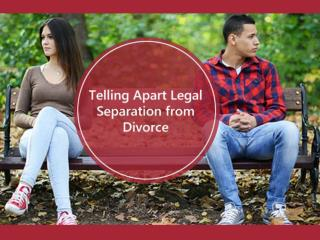 Telling Apart Legal Separation from Divorce
