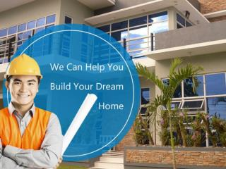 We Can Help You Build Your Dream Home