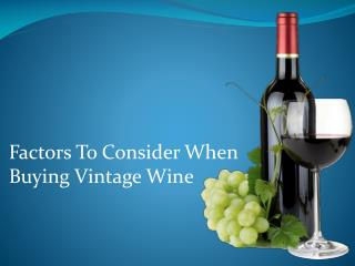 Factors To Consider When Buying Vintage Wine