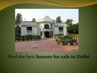Find the best houses for sale in Delhi