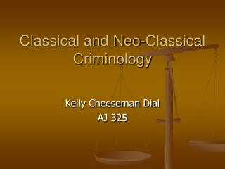 Classical and Neo-Classical Criminology