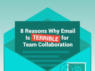 8 Reasons Email is Terrible for Team Collaboration