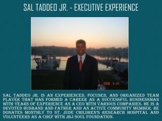 SAL TADDEO JR. - EXECUTIVE EXPERIENCE