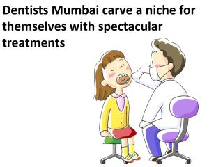 Dentists Mumbai carve a niche for themselves with spectacula