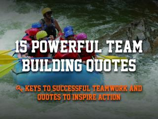 15 Powerful Team Building Quotes
