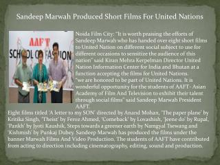 Sandeep Marwah Produced Short Films For United Nations