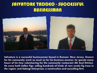SALVATORE TADDEO - SUCCESSFUL BUSINESSMAN