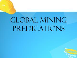 Global Mining Predications