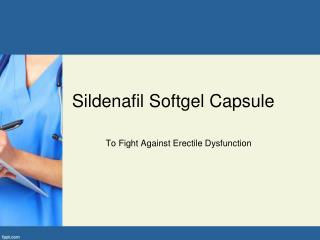 Sildenafil Softgel Capsule For ED in Men