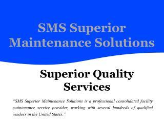 Superior Maintenance Solutions - Superior Quality Services