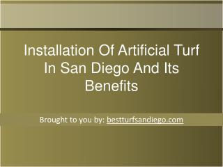 Installation Of Artificial Turf In San Diego And Its Benefit