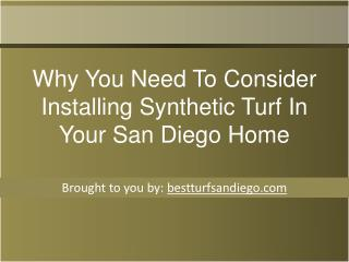 Why You Need To Consider Installing Synthetic Turf In Your S