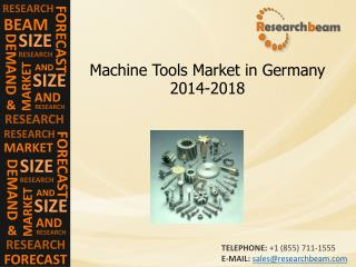 Germany Machine Tools Market Growth, Demand, Size, 2014-2018