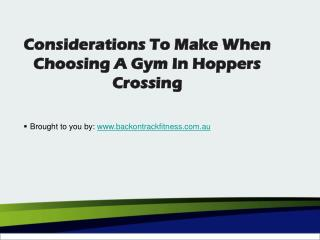 Considerations To Make When Choosing A Gym In Hoppers Crossi