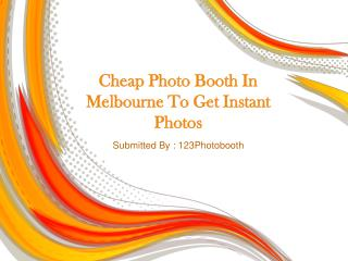 Cheap Photo Booth In Melbourne To Get Instant Photos
