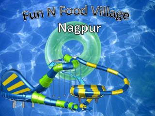 Fun N Food Village in Nagpur - Ticket Price, Images