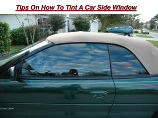 Tips On How to Tint a Car Side Window
